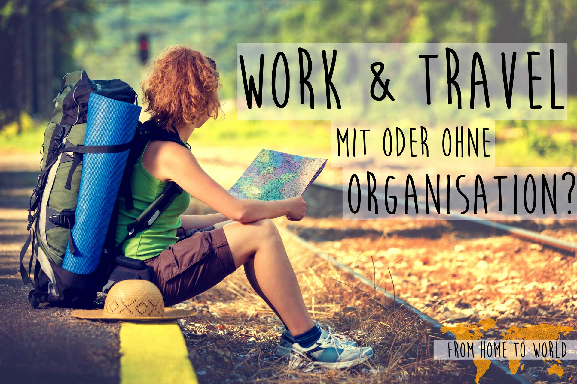work-and-travel-mit-oder-ohne-organisation-from-home-to-world-reiseblog